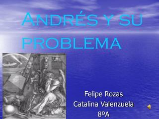 Felipe Rozas Catalina Valenzuela 8ºA