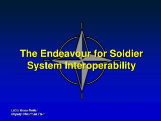 The Endeavour for Soldier System Interoperability