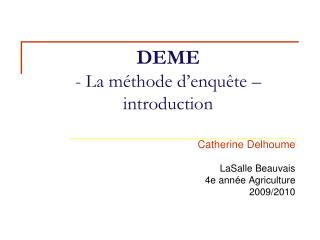 DEME - La méthode d'enquête – introduction