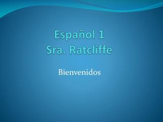 Español 1 Sra. Ratcliffe