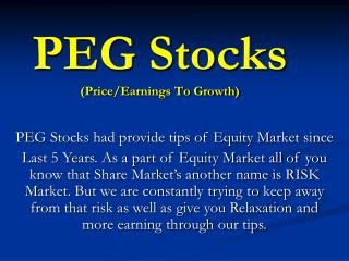 PEG Stocks had provide tips of Equity Market since