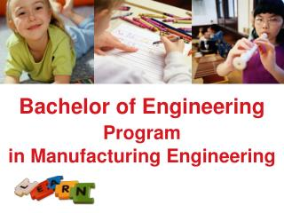 Bachelor of Engineering  Program in Manufacturing Engineering