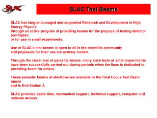 SLAC has long encouraged and supported Research and Development in High Energy Physics