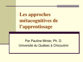 Les approches m�tacognitives de l�apprentissage