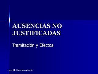 AUSENCIAS NO JUSTIFICADAS