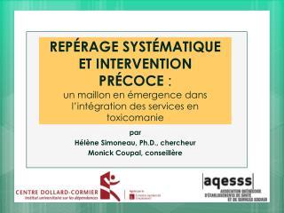 p ar  Hélène  Simoneau ,  Ph.D ., chercheur Monick  Coupal , conseillère
