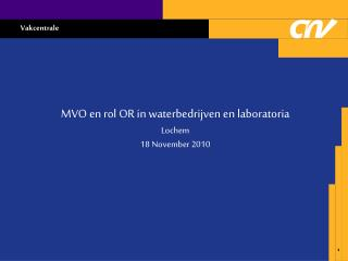MVO en rol OR in waterbedrijven en laboratoria  Lochem 18 November 2010