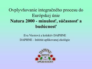 Ovplyvňovanie integračného procesu do Európskej únie Natura 2000 - minulosť, súčasnosť a budúcnosť