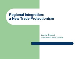 Regional Integration:  a New Trade Protectionism