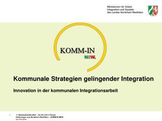 Kommunale Strategien gelingender Integration Innovation in der kommunalen Integrationsarbeit