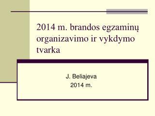 2014 m. brandos egzaminų organizavimo ir vykdymo tvarka