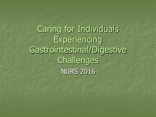 Caring for Individuals Experiencing Gastrointestinal/Digestive Challenges