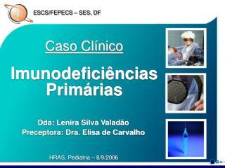 Caso Clínico Imunodeficiências Primárias