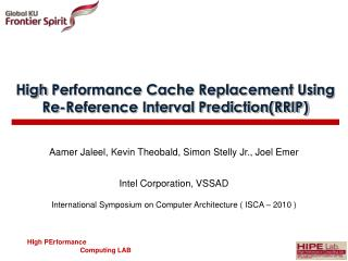 High Performance Cache Replacement Using Re-Reference Interval Prediction(RRIP)