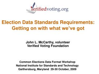 Election Data Standards Requirements: Getting on with what we ve got