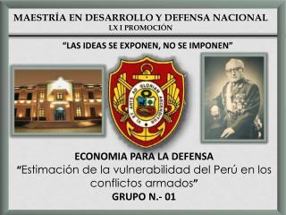 MAESTRÍA EN DESARROLLO Y DEFENSA NACIONAL LX I PROMOCIÓN
