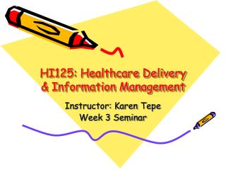 HI125: Healthcare Delivery & Information Management