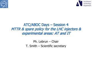 Ph. Lebrun – Chair T. Smith – Scientific secretary