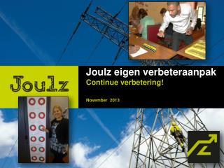 Joulz eigen verbeteraanpak Continue verbetering!