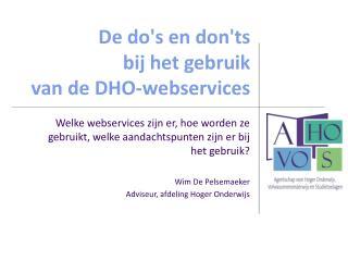 De do's en don'ts bij het gebruik van de DHO-webservices
