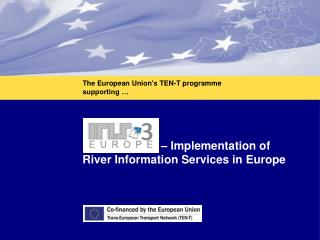IRIS Europe 3 – Implementation of River Information Services in Europe