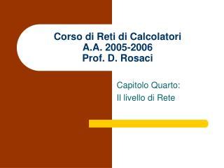 Corso di Reti di Calcolatori A.A. 2005-2006 Prof. D. Rosaci