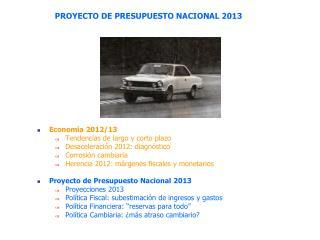 PROYECTO DE PRESUPUESTO NACIONAL 2013