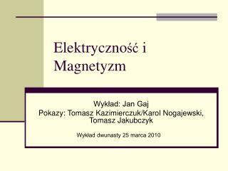 Elektrycznosc i Magnetyzm