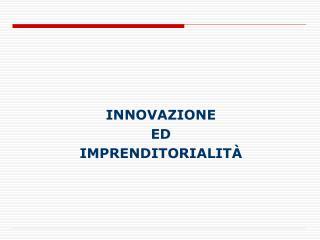 INNOVAZIONE  ED IMPRENDITORIALITÀ