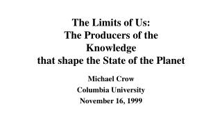 The Limits of Us: The Producers of the  Knowledge that shape the State of the Planet