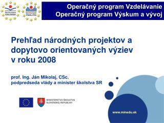 Operačný program Vzdelávanie  Operačný program Výskum a vývoj