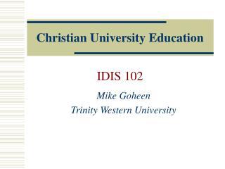 Christian University Education   IDIS 102