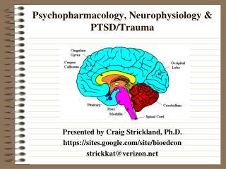 Psychopharmacology, Neurophysiology & PTSD/Trauma
