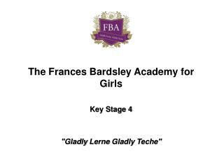 The Frances  Bardsley  Academy for Girls