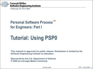 Personal Software Process  for Engineers: Part I Tutorial: Using PSP0
