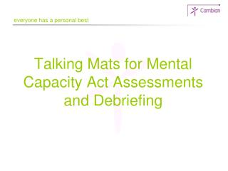 Talking Mats for Mental Capacity Act Assessments and Debriefing