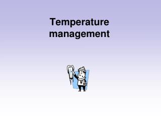Temperature management