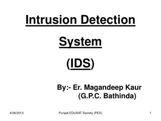 Intrusion Detection System ( IDS )