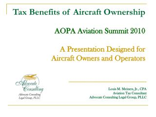 Tax Benefits of Aircraft Ownership   AOPA Aviation Summit 2010      A Presentation Designed for  Aircraft Owners and Ope