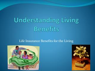 Understanding Living Benefits