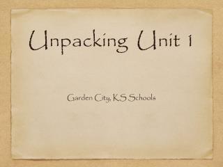 Unpacking  Unit 1