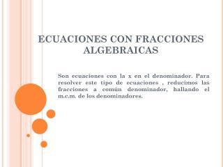 ECUACIONES CON FRACCIONES ALGEBRAICAS