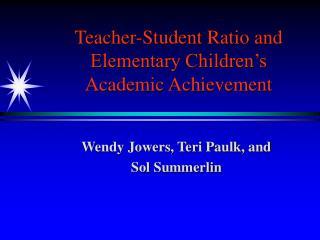 Teacher-Student Ratio and Elementary Children's Academic Achievement