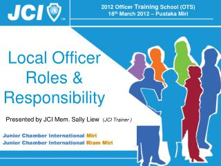 2012 Officer  Training  School (OTS) 18 th  March 2012 – Pustaka Miri