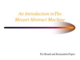 An Introduction toThe Mozart Abstract Machine