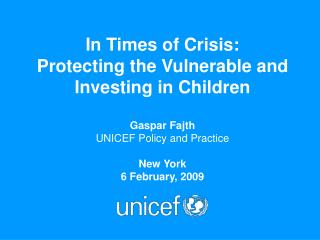 In Times of Crisis:  Protecting the Vulnerable and Investing in Children Gaspar Fajth