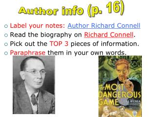 Label your notes:  Author Richard Connell Read the biography on  Richard Connell .