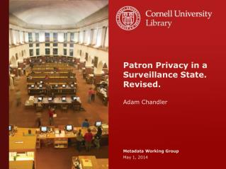 Patron Privacy in a Surveillance State.  Revised. Adam Chandler