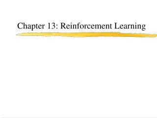 Chapter 13: Reinforcement Learning