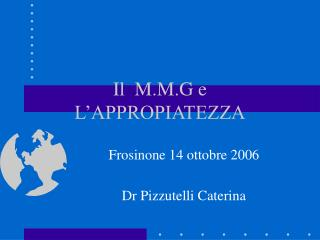 Il  M.M.G e L�APPROPIATEZZA